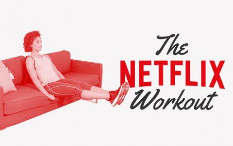 The Netflix Workout